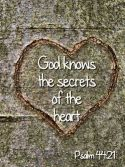 God knows the secrets of the heart